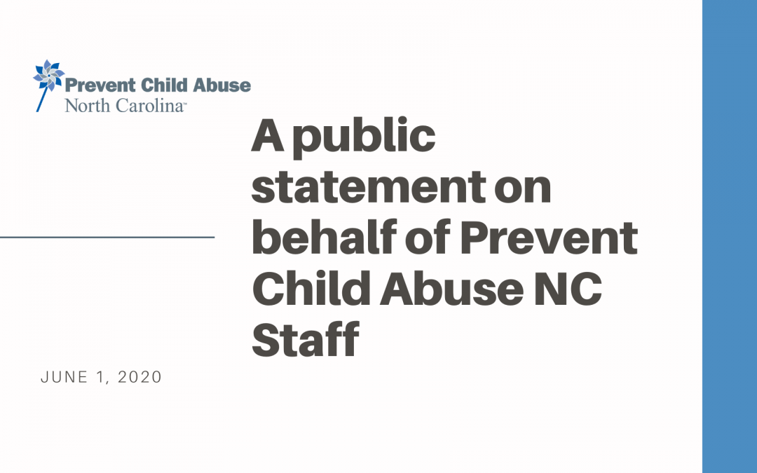 A Statement from Prevent Child Abuse NC Staff